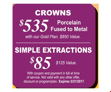 $535 Crowns | $85 Simple Extractions