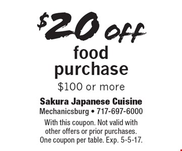 $20 off food purchase $100 or more. With this coupon. Not valid with other offers or prior purchases. One coupon per table. Exp. 5-5-17.