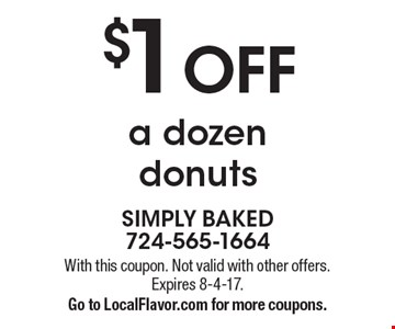 $1 OFF a dozen donuts. With this coupon. Not valid with other offers. Expires 8-4-17.Go to LocalFlavor.com for more coupons.