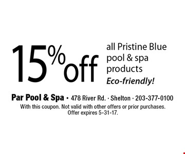 15% off all Pristine Blue pool & spa products Eco-friendly!. With this coupon. Not valid with other offers or prior purchases. Offer expires 5-31-17.
