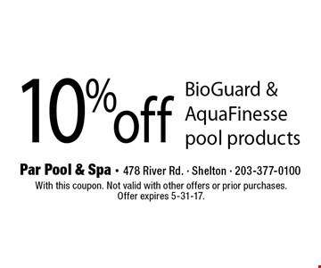 10% off BioGuard & AquaFinesse pool products. With this coupon. Not valid with other offers or prior purchases.Offer expires 5-31-17.
