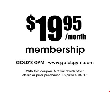 $19.95/month membership. With this coupon. Not valid with other offers or prior purchases. Expires 4-30-17.