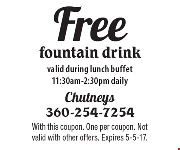Free fountain drink. Valid during lunch buffet 11:30am-2:30pm daily. With this coupon. One per coupon. Not valid with other offers. Expires 5-5-17.