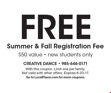 Free Summer & Fall Registration Fee - $50 value - new students only. With this coupon. Limit one per family. Not valid with other offers. Expires 6-23-17. Go to LocalFlavor.com for more coupons.