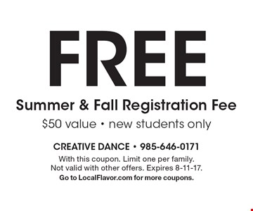 Free Summer & Fall Registration Fee $50 value - new students only. With this coupon. Limit one per family. Not valid with other offers. Expires 8-11-17. Go to LocalFlavor.com for more coupons.