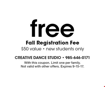 free Fall Registration Fee. $50 value, new students only. With this coupon. Limit one per family. Not valid with other offers. Expires 9-15-17.