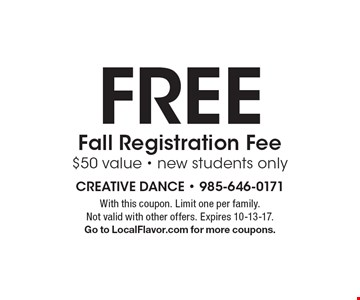 Free Fall Registration Fee. $50 value. New students only. With this coupon. Limit one per family. Not valid with other offers. Expires 10-13-17. Go to LocalFlavor.com for more coupons.