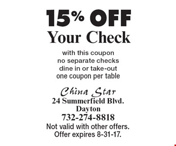 15% OFF Your Check with this coupon no separate checks. dine in or take-out. one coupon per table. Not valid with other offers. Offer expires 8-31-17.