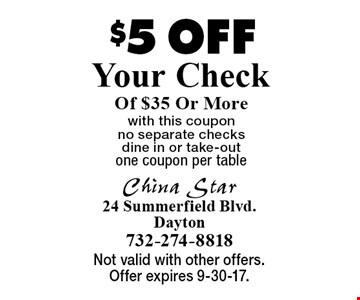 $5 Off Your Check Of $35 Or More with this coupon. No separate checks. Dine in or take-out. One coupon per table. Not valid with other offers. Offer expires 9-30-17.