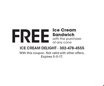 FREE Ice Cream Sandwich with the purchase of any cone. With this coupon. Not valid with other offers. Expires 5-5-17.