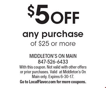 $5 OFF any purchase of $25 or more. With this coupon. Not valid with other offers or prior purchases. Valid at Middleton's On Main only. Expires 