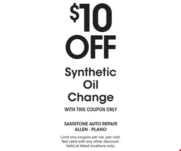 $10OffSynthetic Oil ChangeWITH THIS COUPON ONLY. Limit one coupon per car, per visit. Not valid with any other discount. Valid at listed locations only.