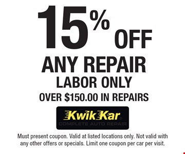 15% Off Any Repair. Labor Only Over $150.00 In Repairs. Must present coupon. Valid at listed locations only. Not valid with any other offers or specials. Limit one coupon per car per visit.