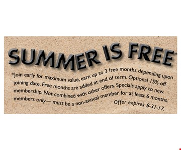 JOIN EARLY GET 3 MONTHS FREE  depending upon joining date. Free months are added at tend of term. optional 15% off membership. Not combined with other offers. specials apply to new membership. Not combined with other offers.