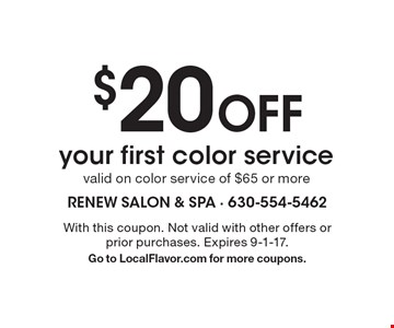 $20 Off your first color service. valid on color service of $65 or more. With this coupon. Not valid with other offers or prior purchases. Expires 9-1-17. Go to LocalFlavor.com for more coupons.