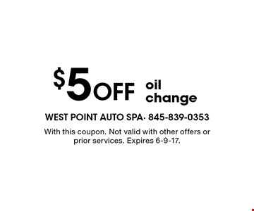 $5 Off oil change. With this coupon. Not valid with other offers or prior services. Expires 6-9-17.