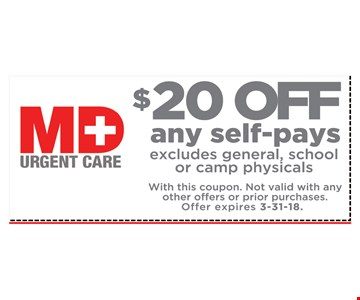 $20 OFF Any Self-pays excludes general , school or camp physicals