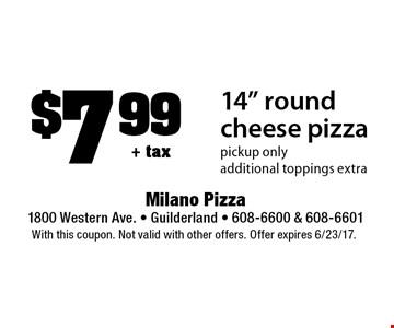 $7.99+ tax 14
