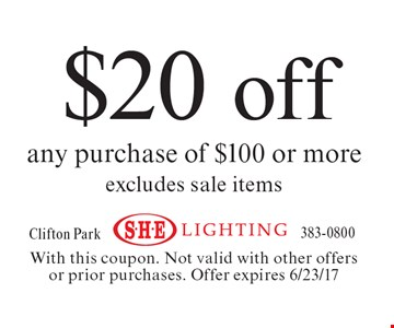 $20 off any purchase of $100 or more, excludes sale items. With this coupon. Not valid with other offers or prior purchases. Offer expires 6/23/17