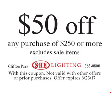 $50 off any purchase of $250 or more, excludes sale items. With this coupon. Not valid with other offers or prior purchases. Offer expires 6/23/17