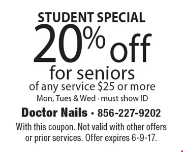 STUDENT SPECIAL. 20% off for seniors of any service $25 or more. Mon, Tues & Wed. Must show ID. With this coupon. Not valid with other offers or prior services. Offer expires 6-9-17.