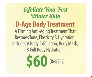 D-Age Body Treatment $60 (Reg $85)