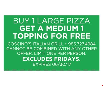 Buy 1 large pizza Get A medium 1 topping for Free