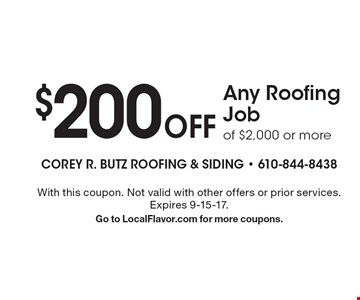 $200 Off Any Roofing Job of $2,000 or more. With this coupon. Not valid with other offers or prior services. Expires 9-15-17.Go to LocalFlavor.com for more coupons.