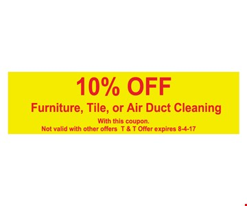 10% off Furniture, Tile, or Air Duct Cleaning