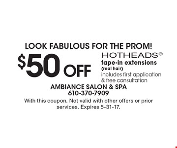 Look fabulous for the prom! $50 OFF HOTHEADS tape-in extensions (real hair) includes first application & free consultation. With this coupon. Not valid with other offers or prior services. Expires 5-31-17.