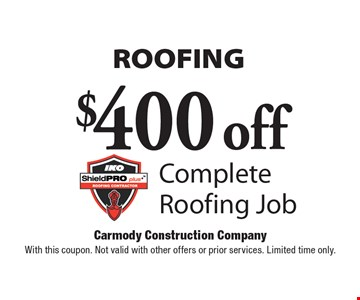 ROOFING $400 off Complete Roofing Job. With this coupon. Not valid with other offers or prior services. Limited time only.