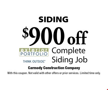 SIDING. $900 off Complete Siding Job. With this coupon. Not valid with other offers or prior services. Limited time only.