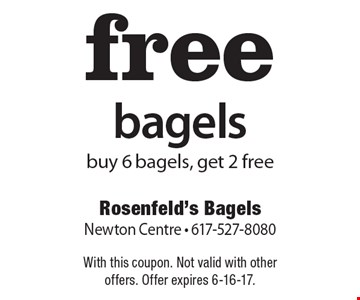 free bagels, buy 6 bagels, get 2 free. With this coupon. Not valid with other offers. Offer expires 6-16-17.
