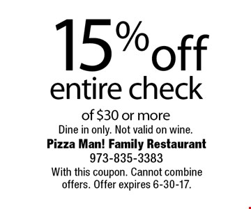 15% off entire check of $30 or more. Dine in only. Not valid on wine. With this coupon. Cannot combine offers. Offer expires 6-30-17.
