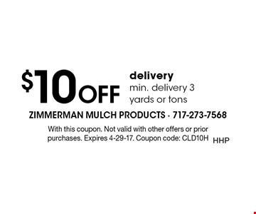 $10 OFF delivery. Min. delivery 3 yards or tons. With this coupon. Not valid with other offers or prior purchases. Expires 5-5-17. Coupon code: CLD10