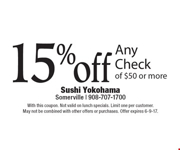15% off any check of $50 or more. With this coupon. Not valid on lunch specials. Limit one per customer. May not be combined with other offers or purchases. Offer expires 6-9-17.