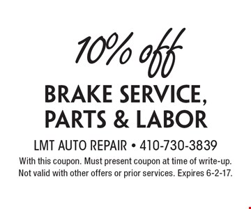 10% off brake service, parts & labor. With this coupon. Must present coupon at time of write-up. Not valid with other offers or prior services. Expires 6-2-17.