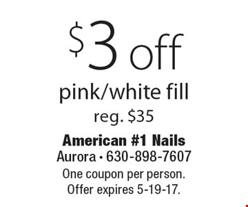 $3 off pink/white fill, reg. $35. One coupon per person. Offer expires 5-19-17.