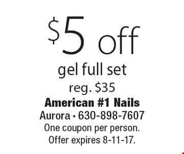 $5 off gel full set reg. $35. One coupon per person. Offer expires 8-11-17.