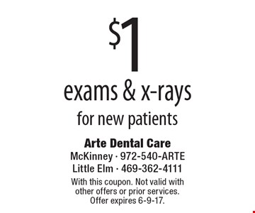 $1 exams & x-rays for new patients. With this coupon. Not valid with other offers or prior services. Offer expires 6-9-17.