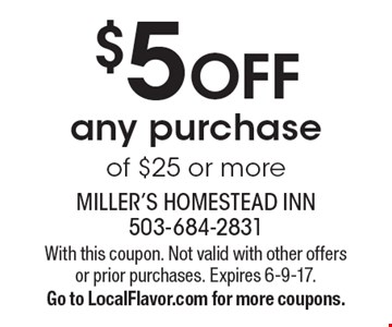 $5 OFF any purchase of $25 or more. With this coupon. Not valid with other offers or prior purchases. Expires 6-9-17.Go to LocalFlavor.com for more coupons.