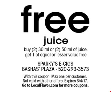 free juice buy (2) 30 ml or (2) 50 ml of juice,  get 1 of equal or lesser value free. With this coupon. Max one per customer. Not valid with other offers. Expires 8/4/17.Go to LocalFlavor.com for more coupons.