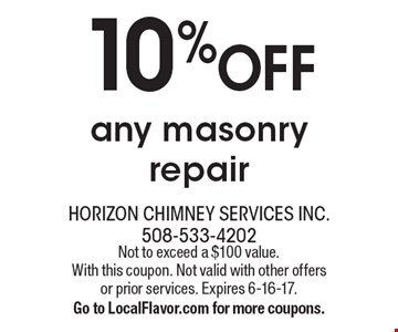 10% OFF any masonry repair . Not to exceed a $100 value.With this coupon. Not valid with other offers or prior services. Expires 6-16-17. Go to LocalFlavor.com for more coupons.