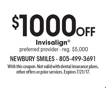 $1000 off Invisalign preferred provider - reg. $5,000. With this coupon. Not valid with dental insurance plans, other offers or prior services. Expires 7/21/17.