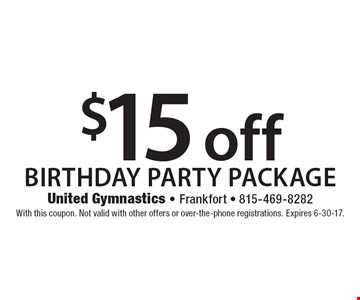 $15 off birthday party package. With this coupon. Not valid with other offers or over-the-phone registrations. Expires 6-30-17.