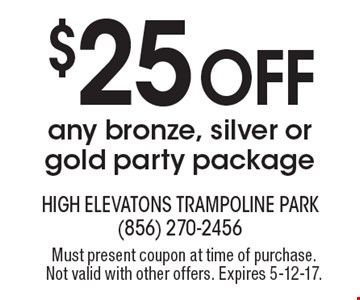 $25 Off Any bronze, silver or gold party package. Must present coupon at time of purchase. Not valid with other offers. Expires 5-12-17.