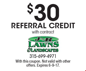 $30 Referral Credit with contract. With this coupon. Not valid with other offers. Expires 6-9-17.