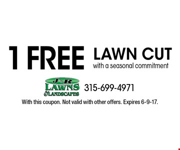 1 free lawn cut with a seasonal commitment. With this coupon. Not valid with other offers. Expires 6-9-17.