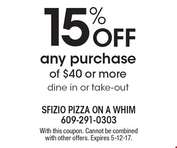 15% Off any purchase of $40 or more. Dine in or take-out. With this coupon. Cannot be combined with other offers. Expires 5-12-17.