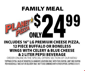 FAMILY MEAL Only $24.99. Includes 16